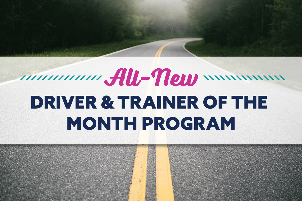 ALL-NEW Driver and Driver Trainer of the Month